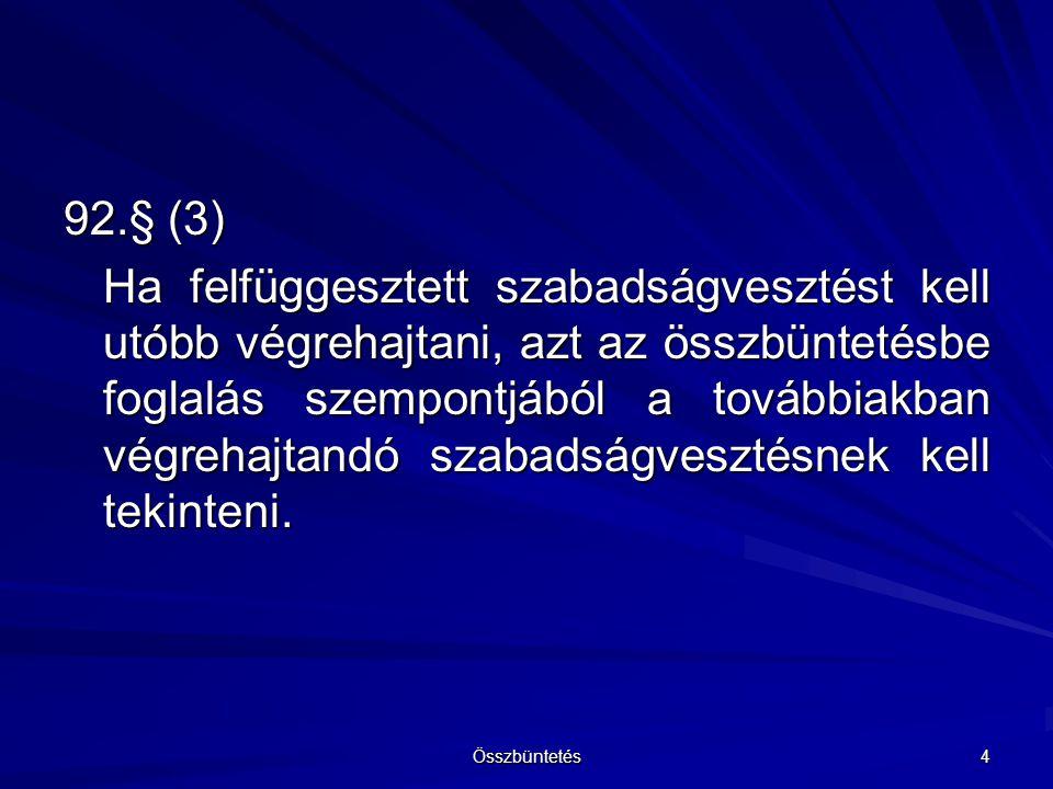 92.§ (4) A pénzbüntetés és a közérdekű munka helyébe lépő szabadságvesztés (50.