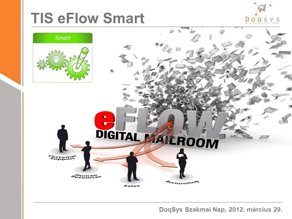 DoqSys Szakmai Nap, 2012. március 29. TIS eFlow Smart