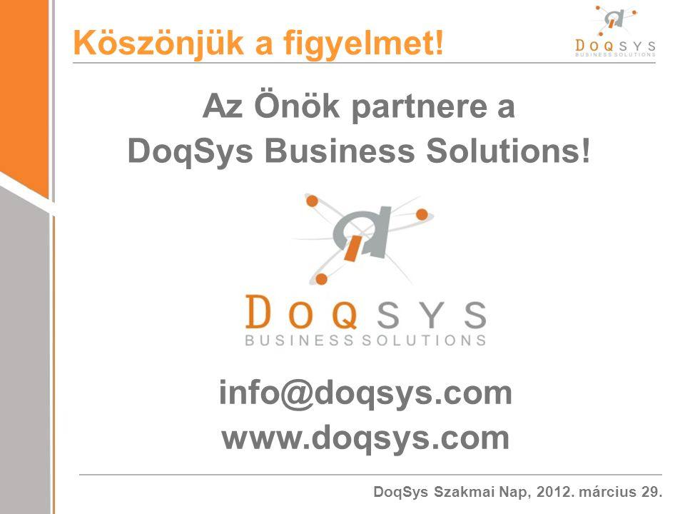 DoqSys Szakmai Nap, 2012.március 29. Köszönjük a figyelmet.