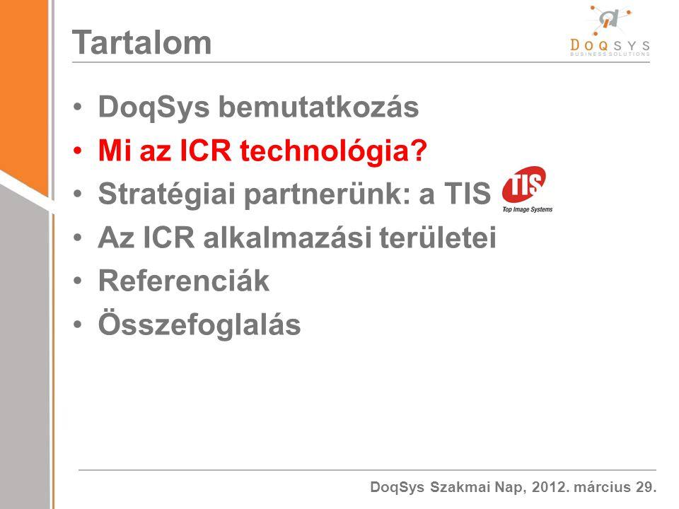 DoqSys Szakmai Nap, 2012.március 29. Tartalom DoqSys bemutatkozás Mi az ICR technológia.