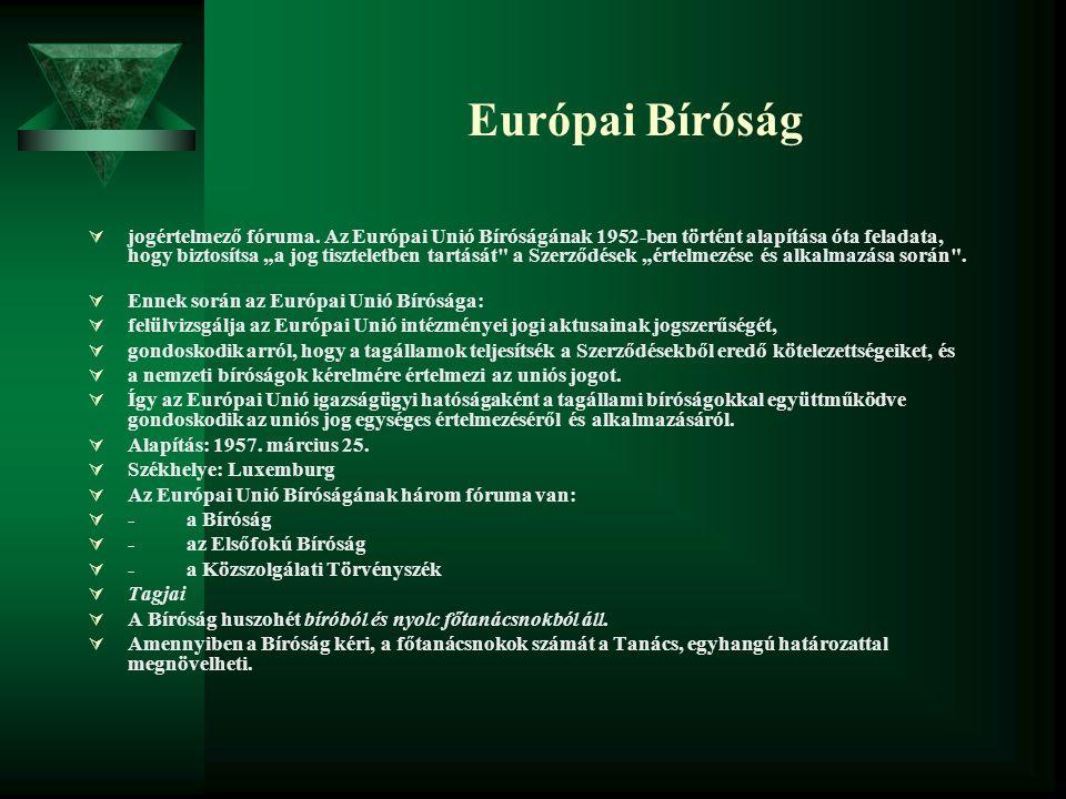 """Európai Bíróság  jogértelmező fóruma. Az Európai Unió Bíróságának 1952-ben történt alapítása óta feladata, hogy biztosítsa """"a jog tiszteletben tartás"""