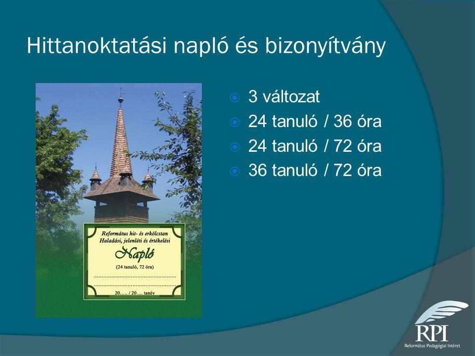 Hittanoktatási napló és bizonyítvány  3 változat  24 tanuló / 36 óra  24 tanuló / 72 óra  36 tanuló / 72 óra