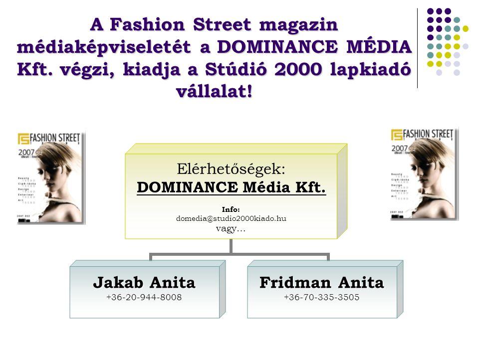 A Fashion Street magazin médiaképviseletét a DOMINANCE MÉDIA Kft.