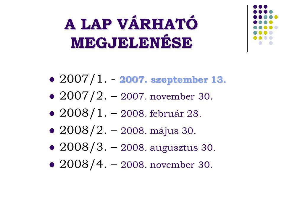 A LAP VÁRHATÓ MEGJELENÉSE 2007.szeptember 13. 2007/1.