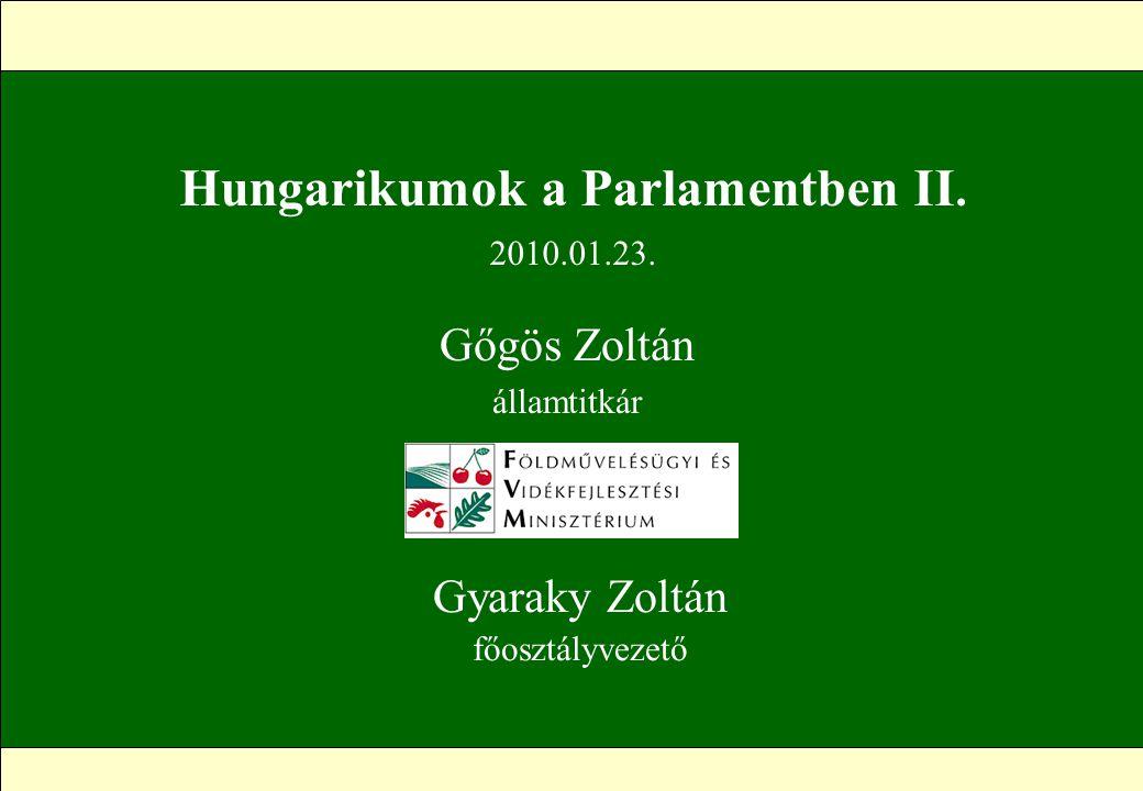 Hungarikumok a Parlamentben II. 2010.01.23. Gyaraky Zoltán főosztályvezető Gőgös Zoltán államtitkár