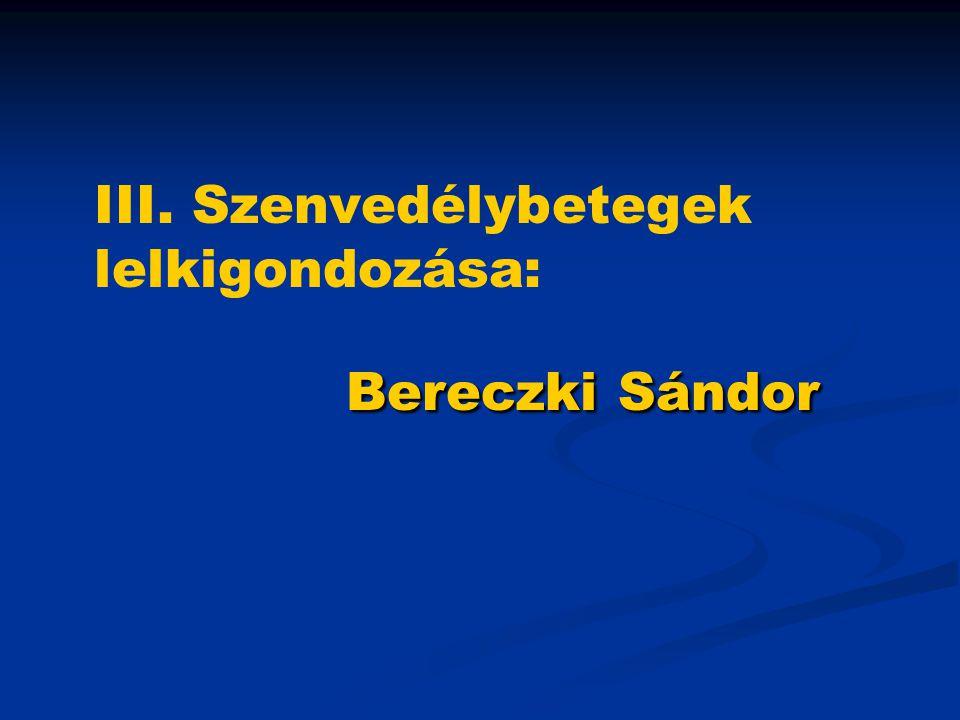 III. Szenvedélybetegek lelkigondozása: Bereczki Sándor
