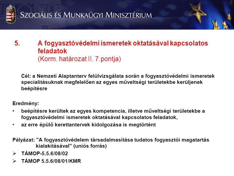 5.A fogyasztóvédelmi ismeretek oktatásával kapcsolatos feladatok (Korm.