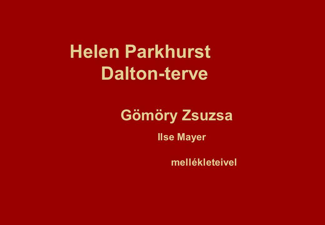 Helen Parkhurst Dalton-terve Gömöry Zsuzsa Ilse Mayer mellékleteivel