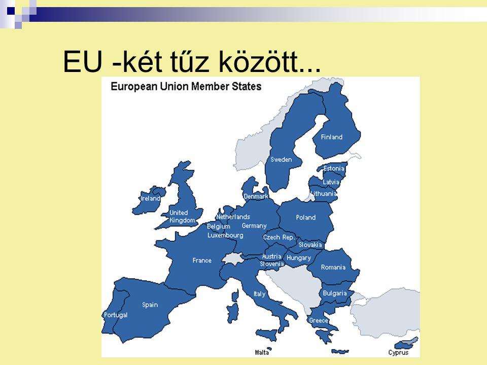 EU -két tűz között...