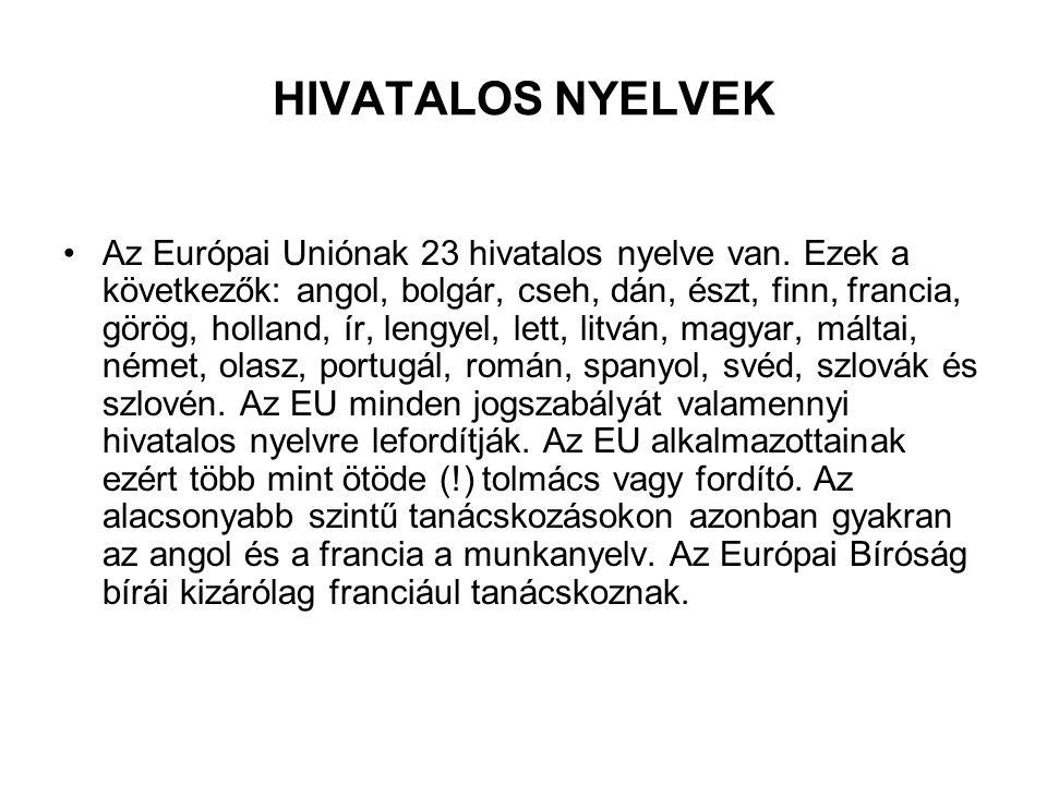 HIVATALOS NYELVEK Az Európai Uniónak 23 hivatalos nyelve van.