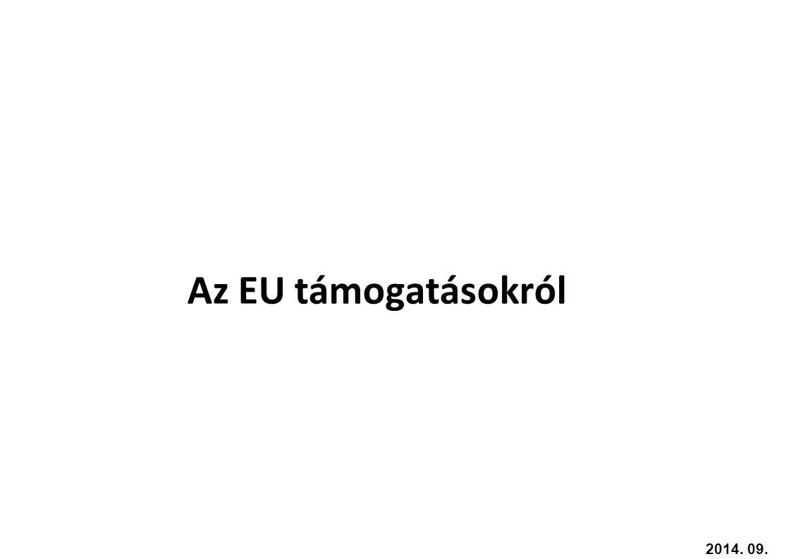 Az EU támogatásokról 2014. 09. 18.