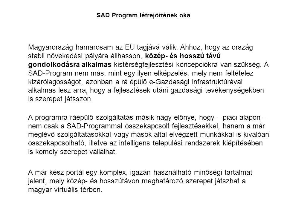 SAD Program létrejöttének oka Magyarország hamarosam az EU tagjává válik.