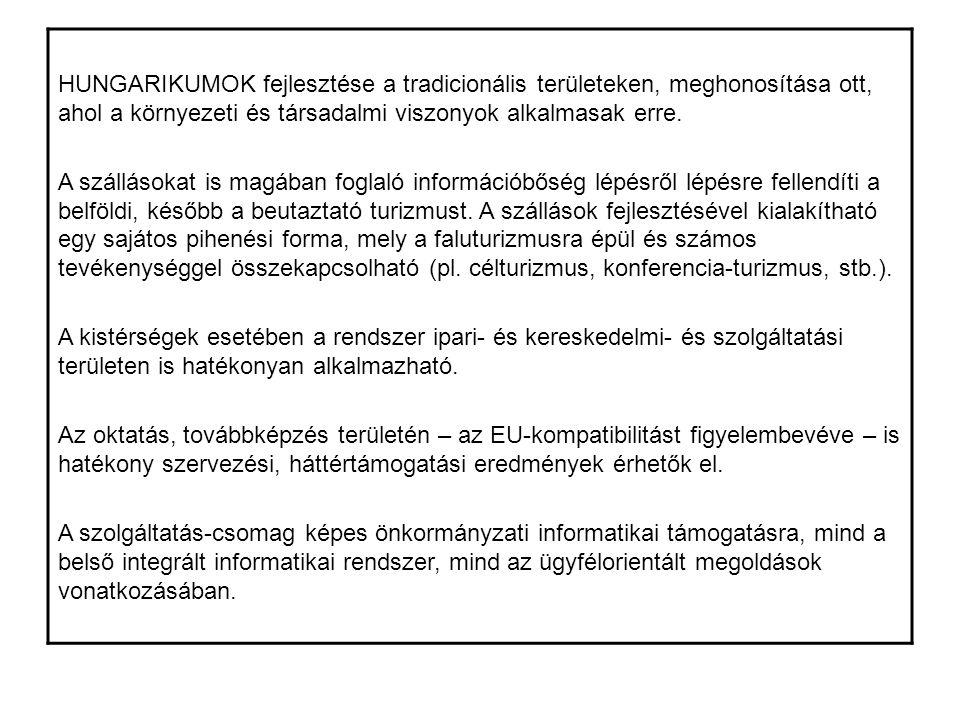HUNGARIKUMOK fejlesztése a tradicionális területeken, meghonosítása ott, ahol a környezeti és társadalmi viszonyok alkalmasak erre.