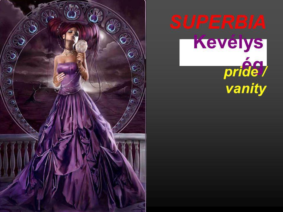 SUPERBIA Kevélys ég pride / vanity