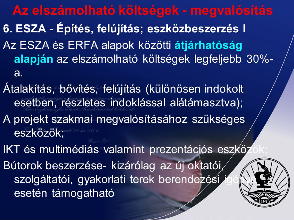 Az elszámolható költségek - megvalósítás 6. ESZA - Építés, felújítás; eszközbeszerzés I Az ESZA és ERFA alapok közötti átjárhatóság alapján az elszámo