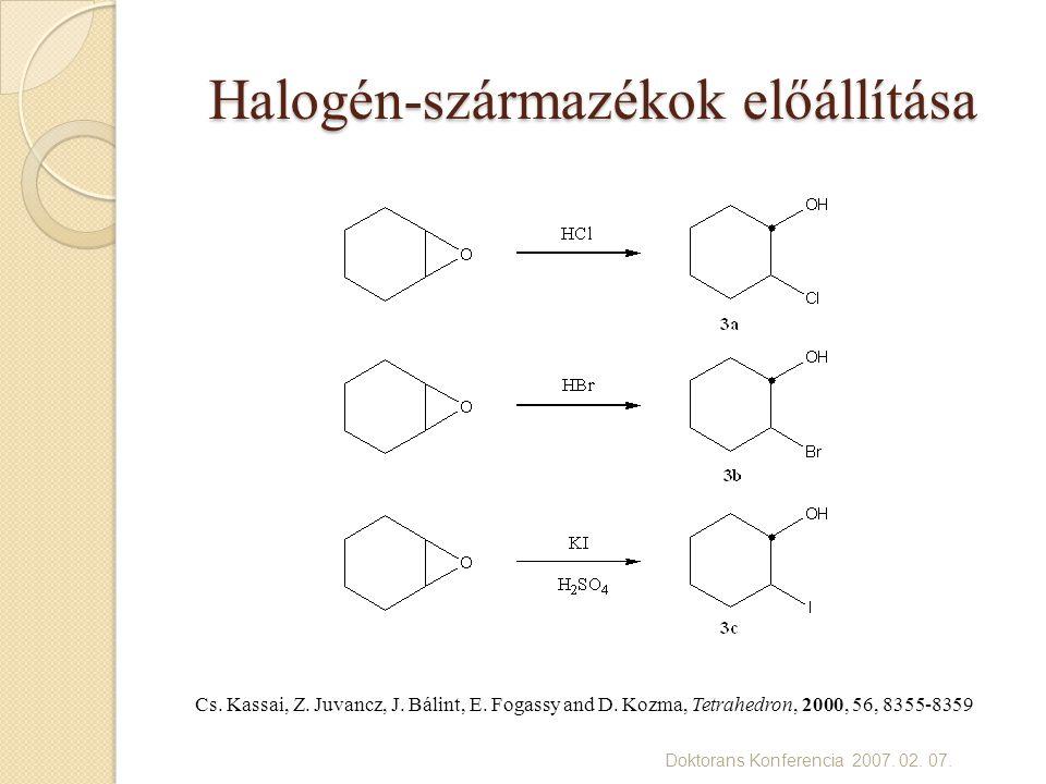 Doktorans Konferencia 2007. 02. 07. Halogén-származékok előállítása Cs.