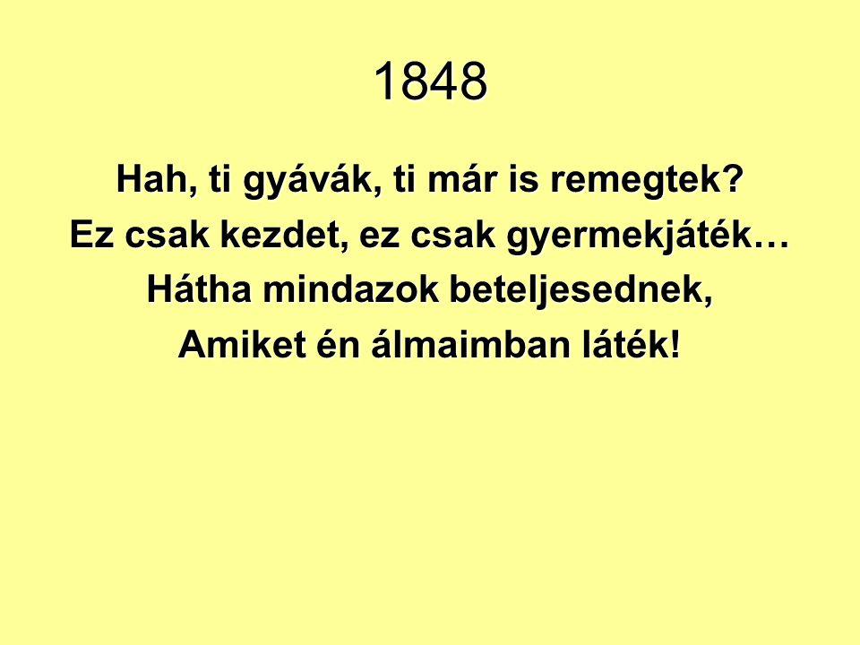 1848 A vers első részében inkább a szabadság esztendejének köszöntése, később az ellene vétők sorsának víziószerű megjelenítése dominál.A vers első ré