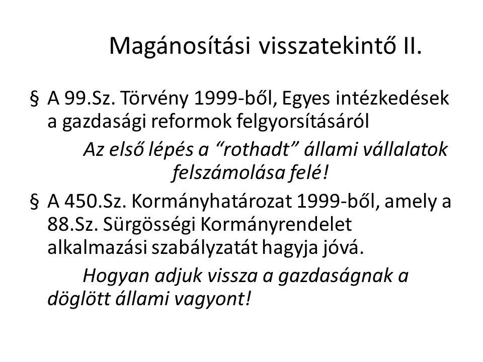 Magánosítási visszatekintő II. §A 99.Sz.
