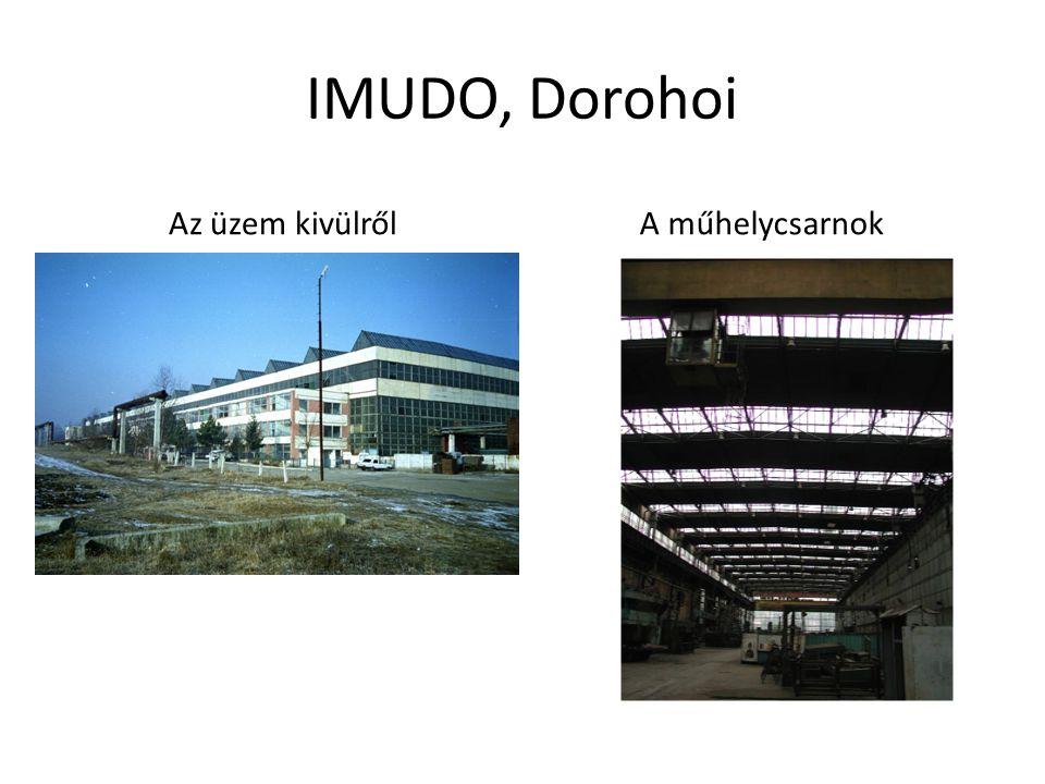 IMUDO, Dorohoi Az üzem kivülrőlA műhelycsarnok