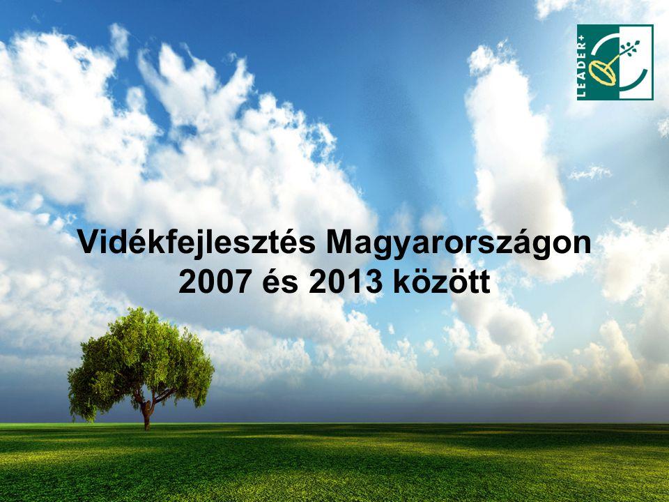 8 A vidékfejlesztés jövője  Európai Mezőgazdasági Vidékfejlesztési Alap (EMVA): 1300 milliárd forint mezőgazdaság- és vidékfejlesztésre  Az Új Magyarország Vidékfejlesztési Program intézkedéscsoportjai 1.