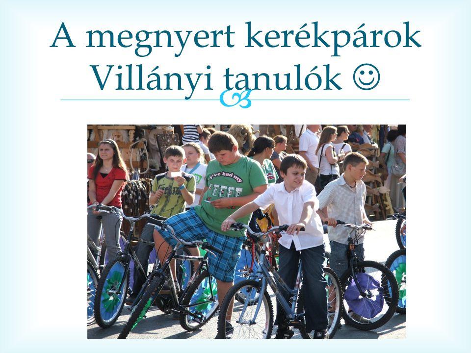  A megnyert kerékpárok Villányi tanulók