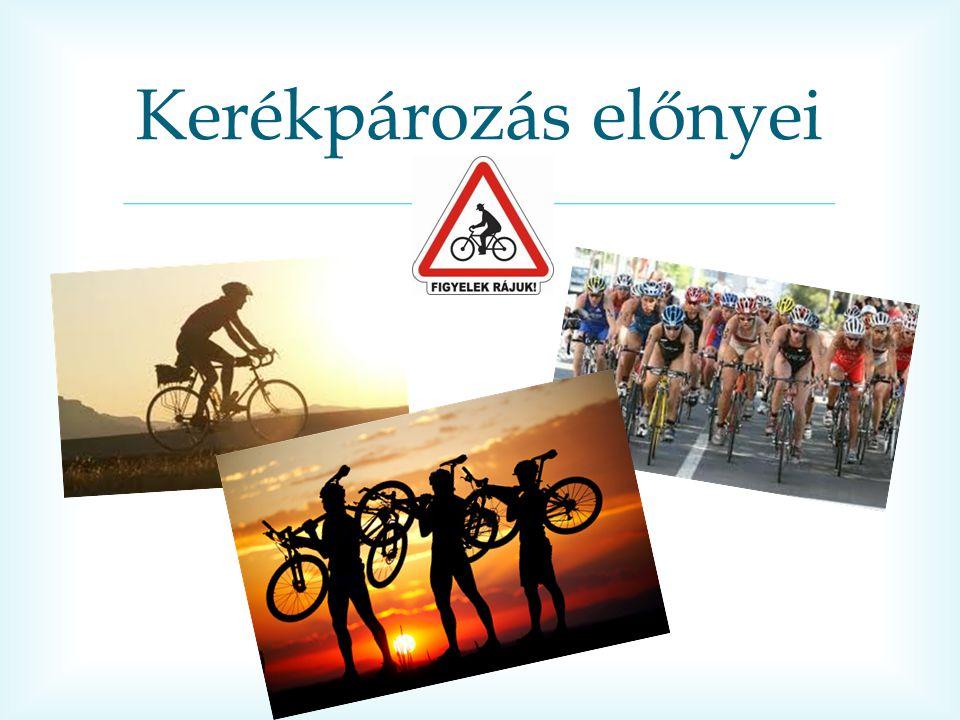  Kerékpározás előnyei