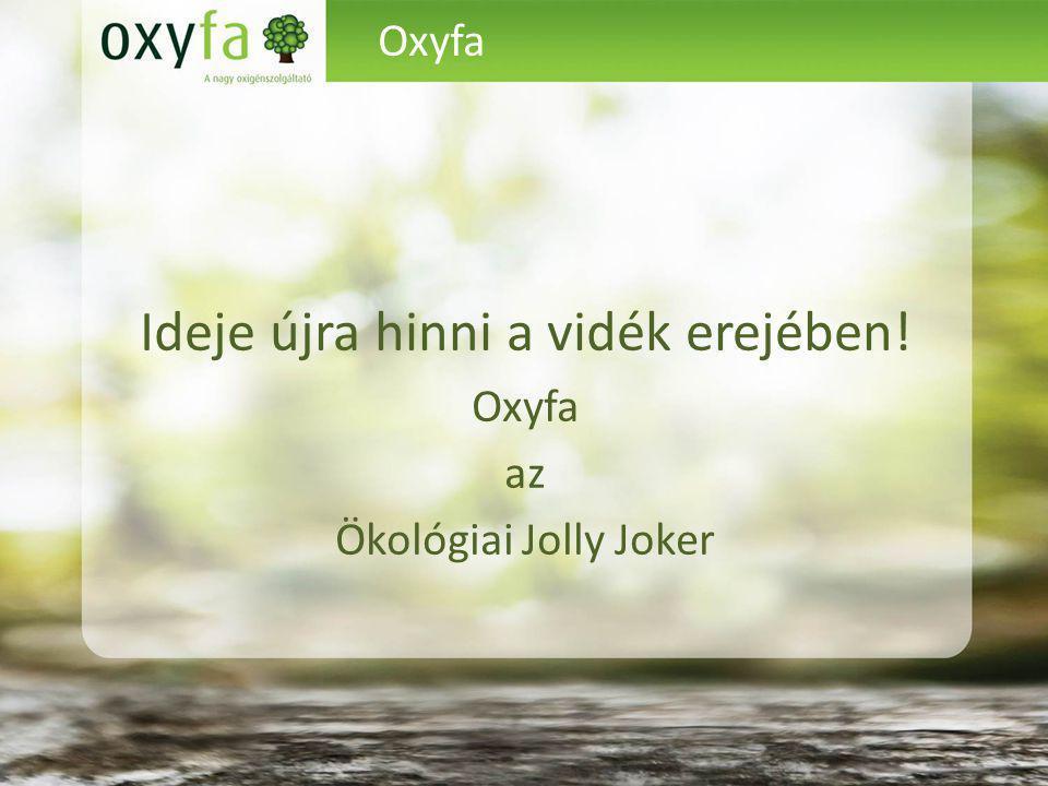 Oxyfa Ideje újra hinni a vidék erejében! Oxyfa az Ökológiai Jolly Joker