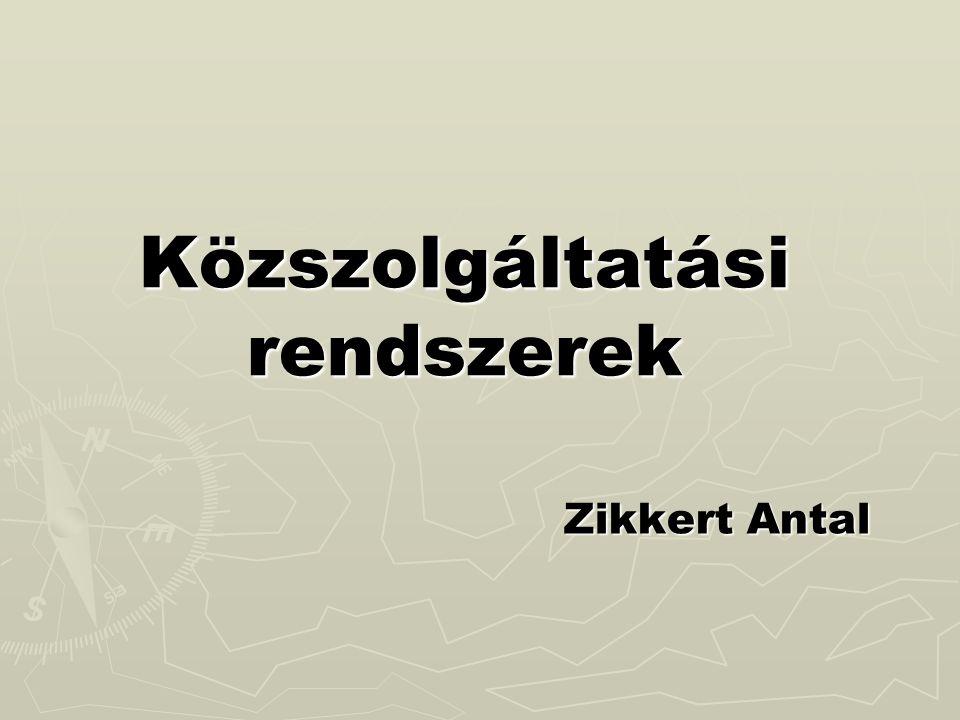 Közszolgáltatási rendszerek Zikkert Antal