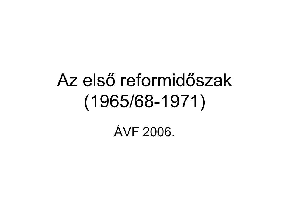 Az első reformidőszak (1965/68-1971) ÁVF 2006.