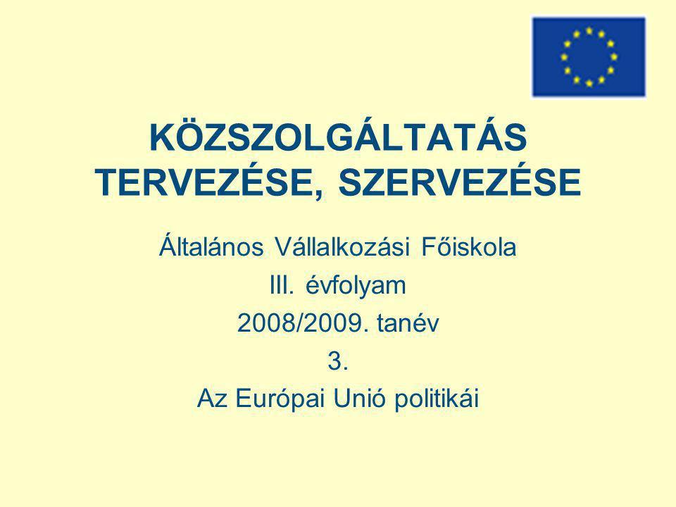 STRATÉGIAI CÉLOK 2005-2010 Európa 2010: Együttműködés Európa megújításáért EURÓPA GLOBÁLIS SZEREPE Erősíteni Európa szerepét a világban