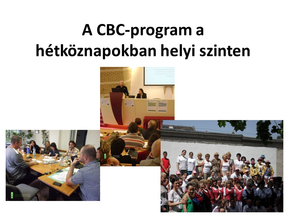 A CBC-program a hétköznapokban helyi szinten