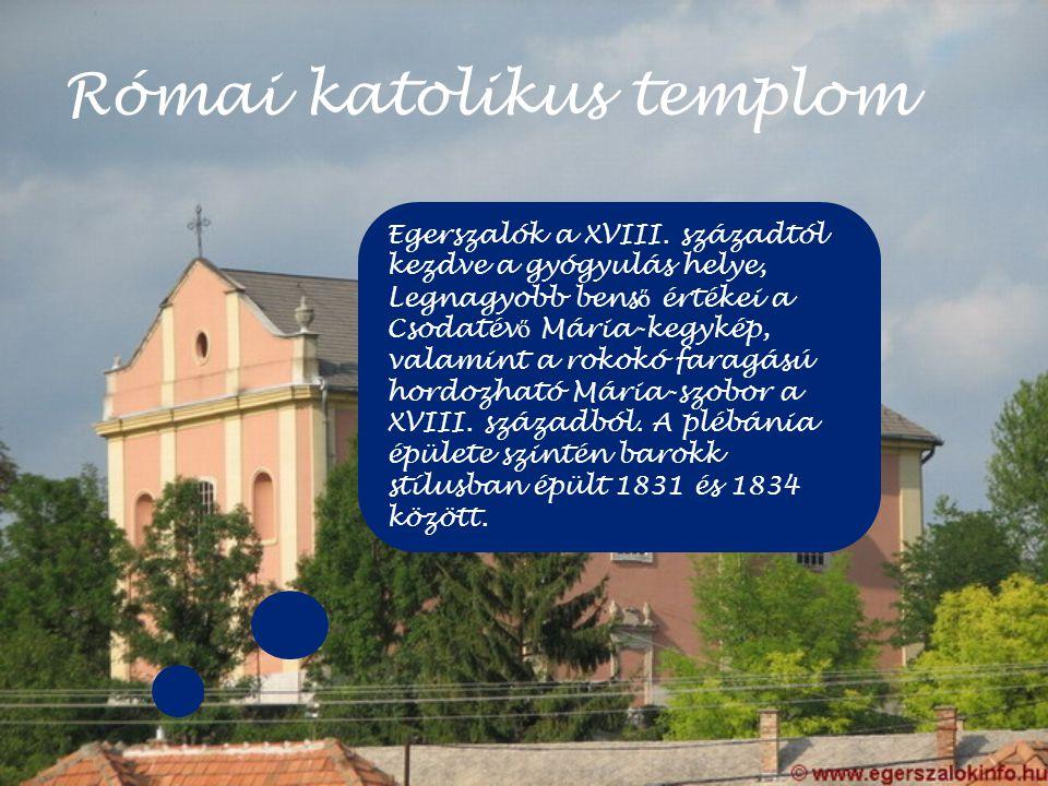 Római katolikus templom Egerszalók a XVIII. századtól kezdve a gyógyulás helye, Legnagyobb bens ő értékei a Csodatév ő Mária-kegykép, valamint a rokok
