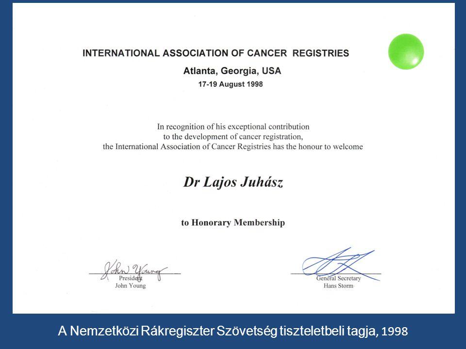 A Nemzetközi Rákregiszter Szövetség tiszteletbeli tagja, 1998