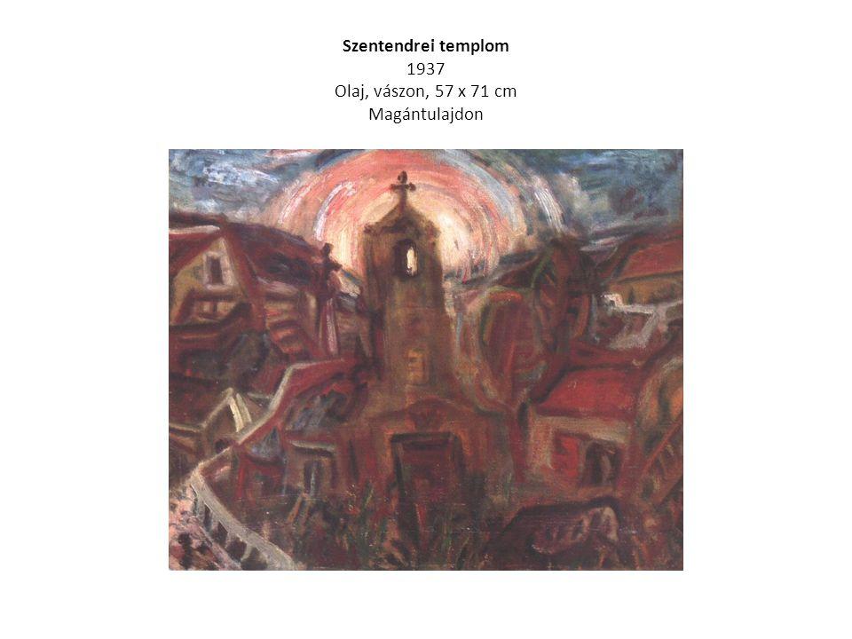 Szentendrei templom 1937 Olaj, vászon, 57 x 71 cm Magántulajdon