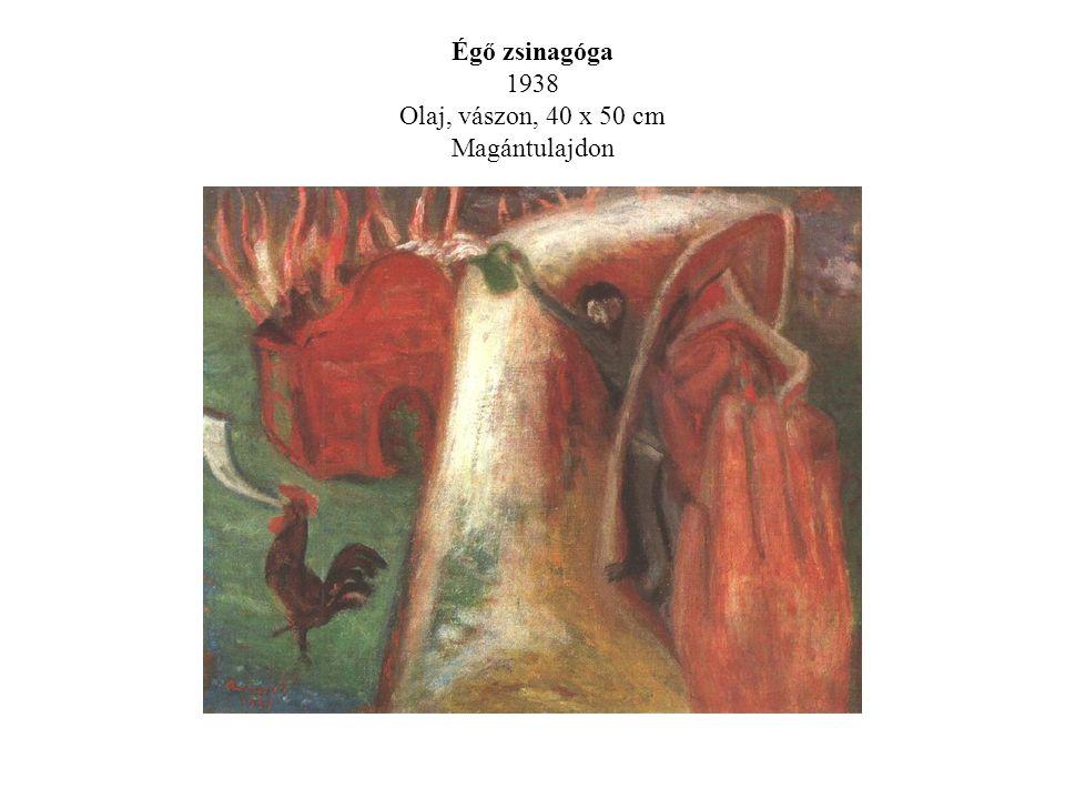 Égő zsinagóga 1938 Olaj, vászon, 40 x 50 cm Magántulajdon