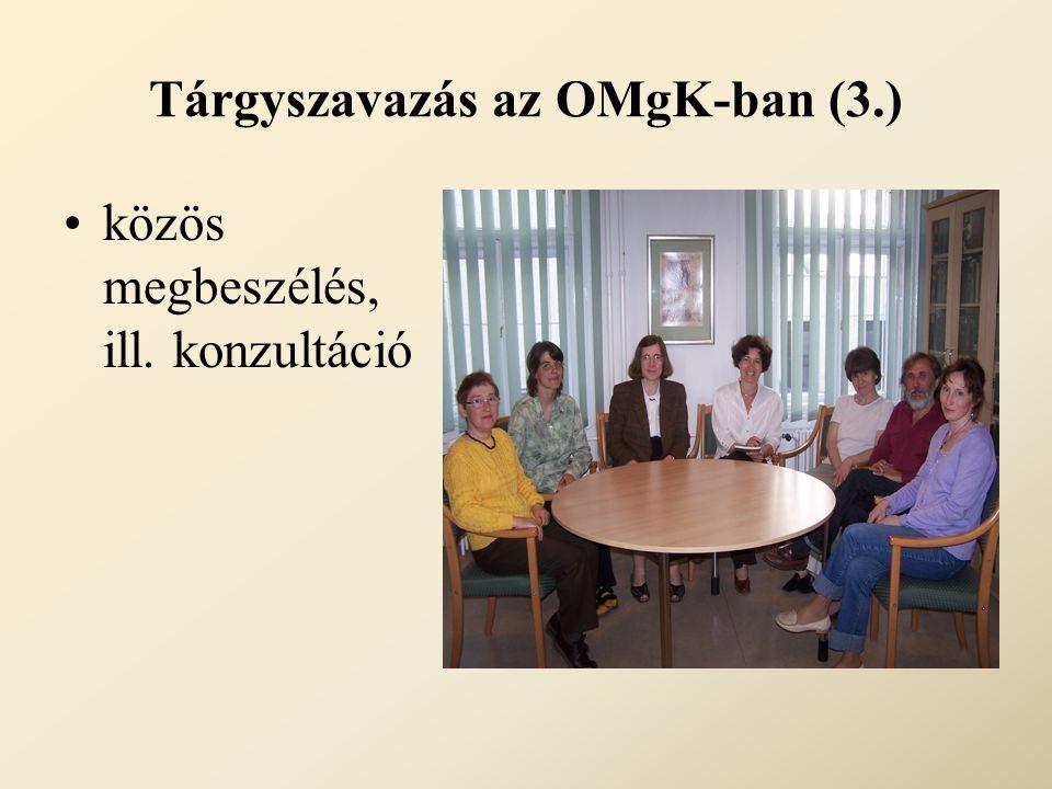 Tárgyszavazás az OMgK-ban (3.) közös megbeszélés, ill. konzultáció