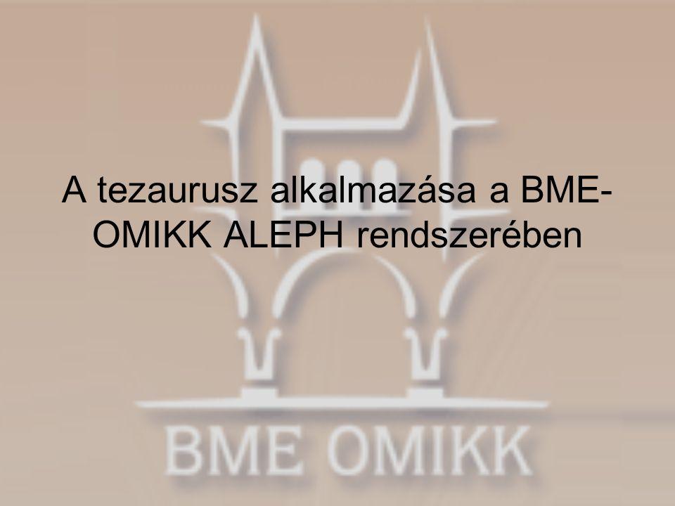A tezaurusz alkalmazása a BME- OMIKK ALEPH rendszerében
