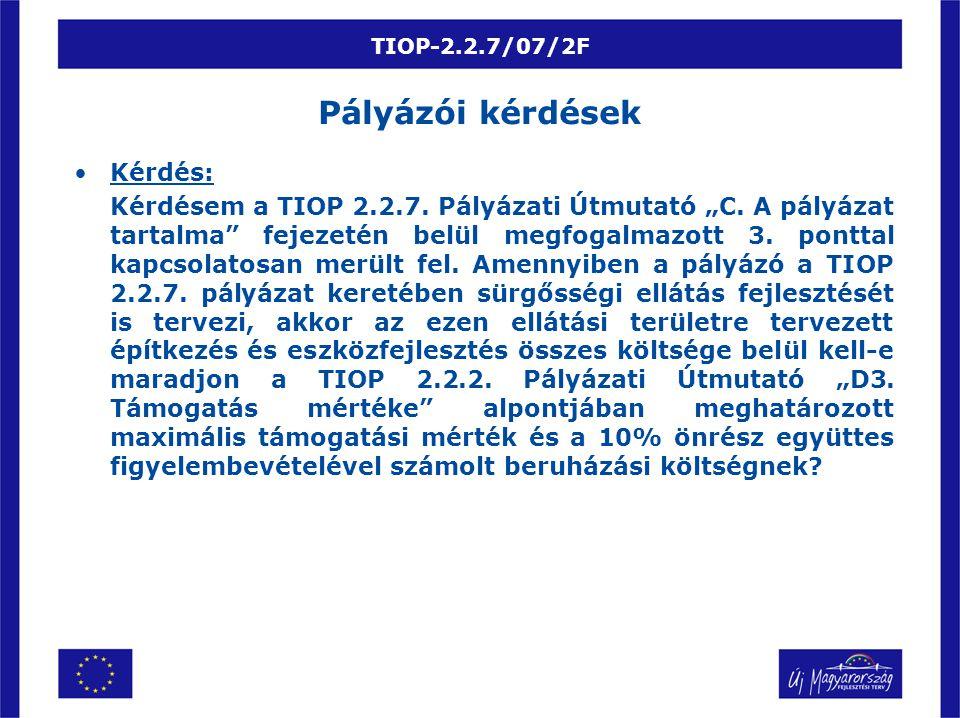 """TIOP-2.2.7/07/2F Kérdés: Kérdésem a TIOP 2.2.7. Pályázati Útmutató """"C."""