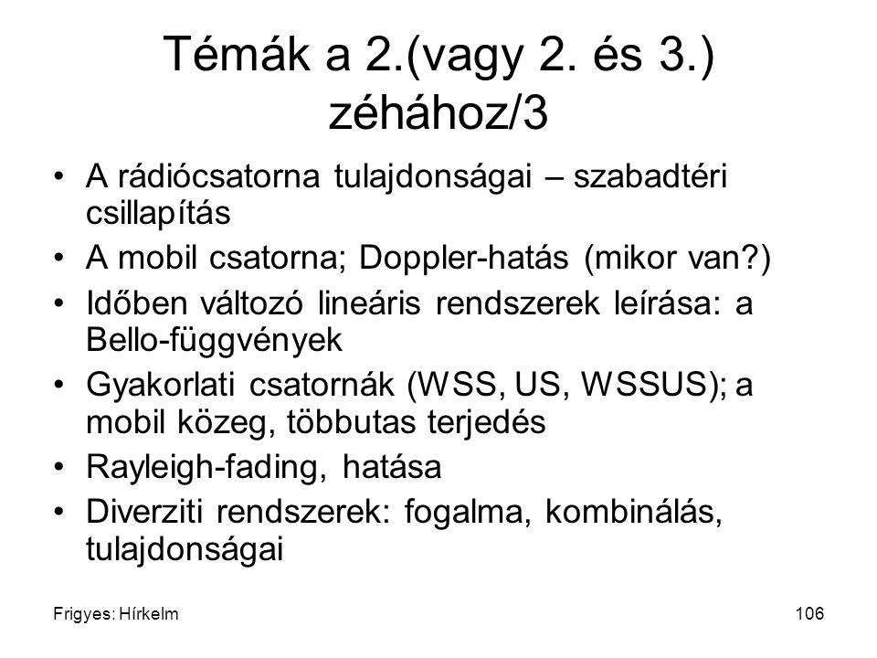 Frigyes: Hírkelm106 Témák a 2.(vagy 2. és 3.) zéhához/3 A rádiócsatorna tulajdonságai – szabadtéri csillapítás A mobil csatorna; Doppler-hatás (mikor