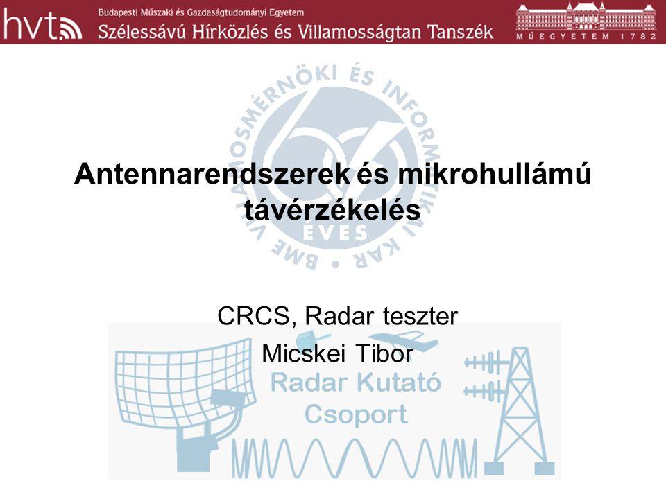 Antennarendszerek és mikrohullámú távérzékelés CRCS, Radar teszter Micskei Tibor