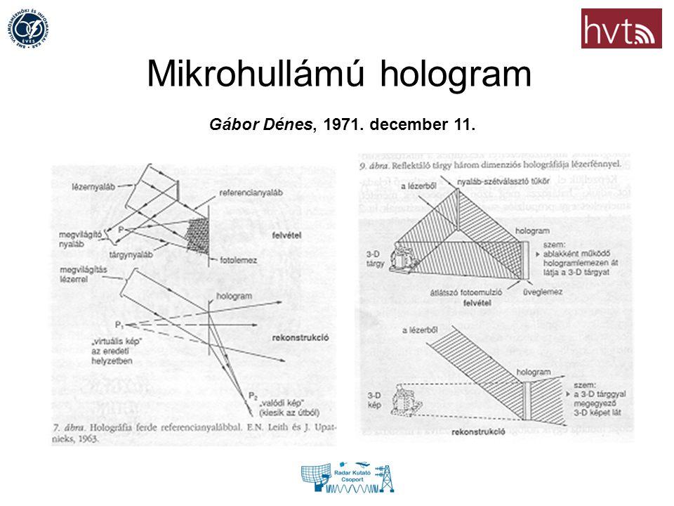 Gábor Dénes, 1971. december 11. Mikrohullámú hologram