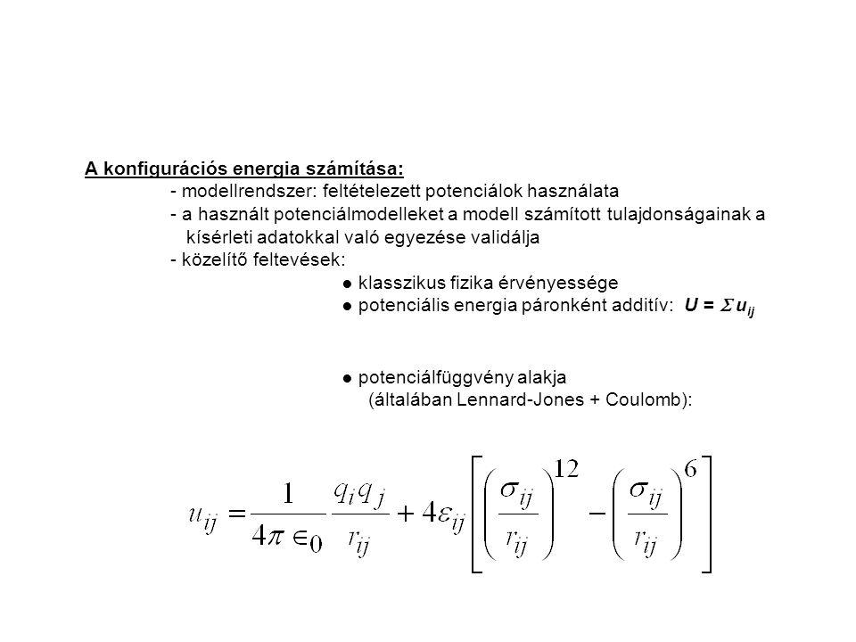 A konfigurációs energia számítása: - modellrendszer: feltételezett potenciálok használata - a használt potenciálmodelleket a modell számított tulajdon