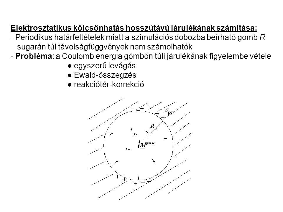 Elektrosztatikus kölcsönhatás hosszútávú járulékának számítása: - Periodikus határfeltételek miatt a szimulációs dobozba beírható gömb R sugarán túl t
