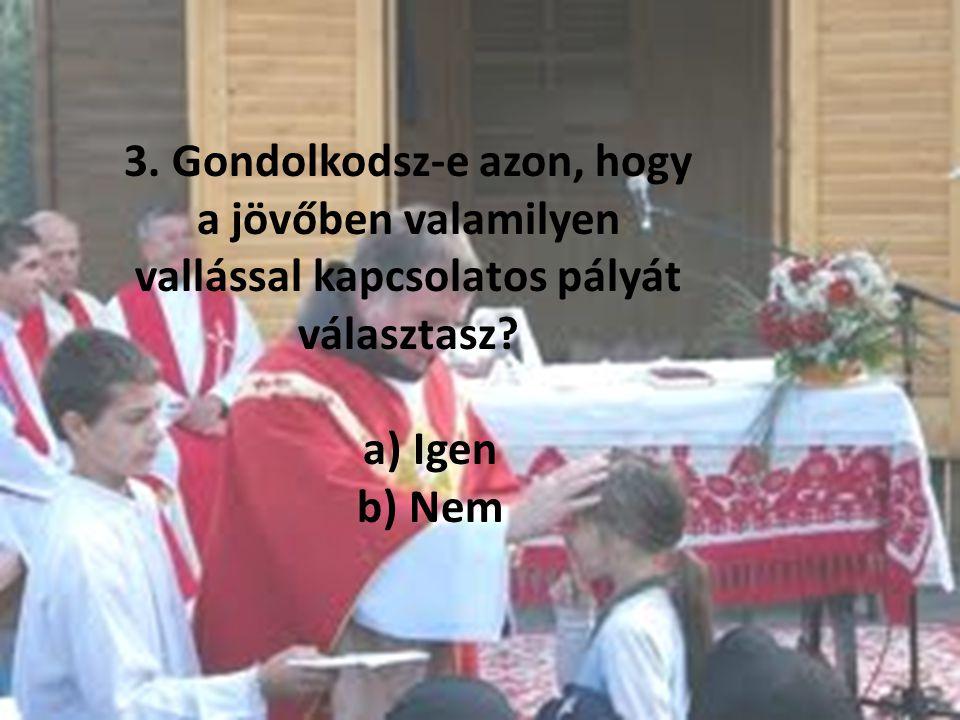 a) Katolikus b) Református c) Ortodox d) Baptista e) Egyéb