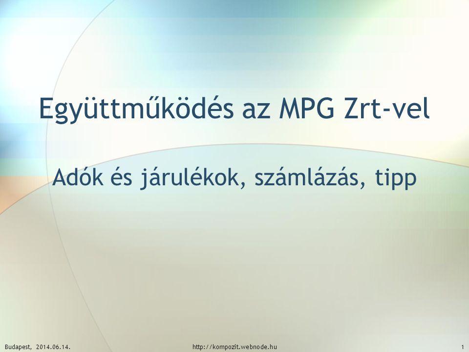 Együttműködés az MPG Zrt-vel Adók és járulékok, számlázás, tipp Budapest, 2014.06.14.http://kompozit.webnode.hu1
