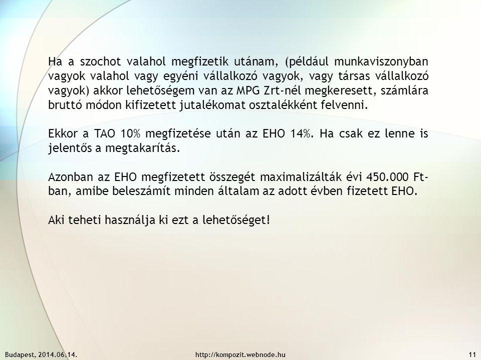 Budapest, 2014.06.14.http://kompozit.webnode.hu11 Ha a szochot valahol megfizetik utánam, (például munkaviszonyban vagyok valahol vagy egyéni vállalko