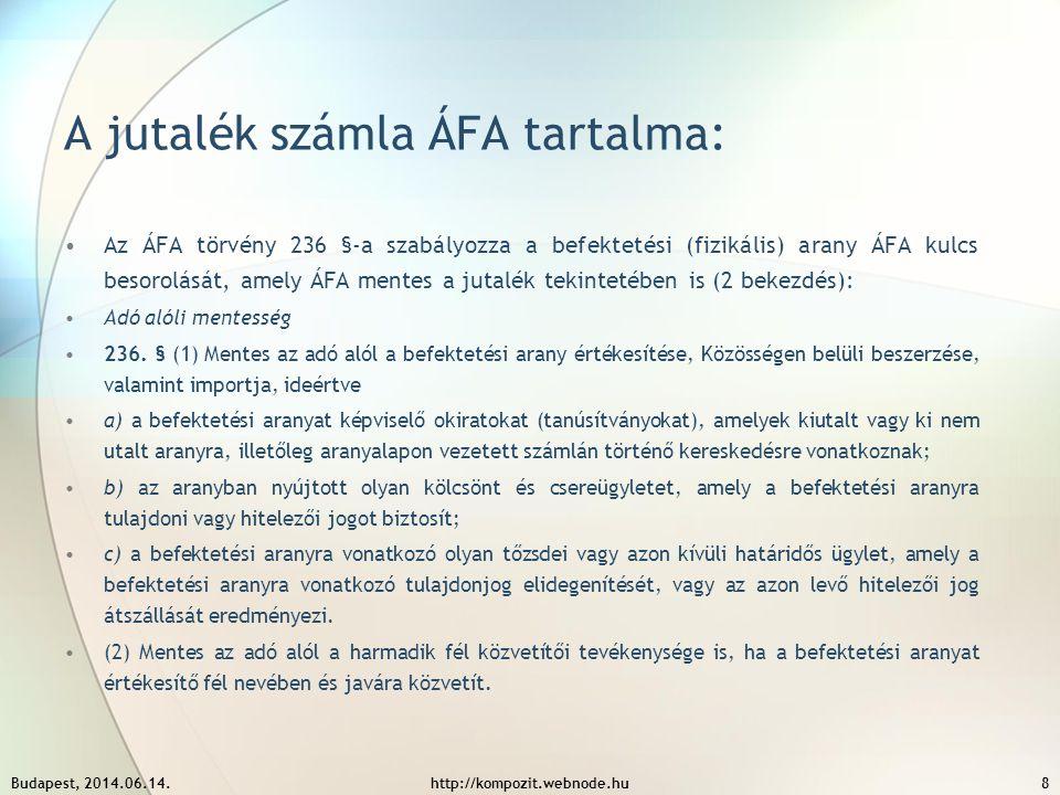 A jutalék számla ÁFA tartalma: Az ÁFA törvény 236 §-a szabályozza a befektetési (fizikális) arany ÁFA kulcs besorolását, amely ÁFA mentes a jutalék te