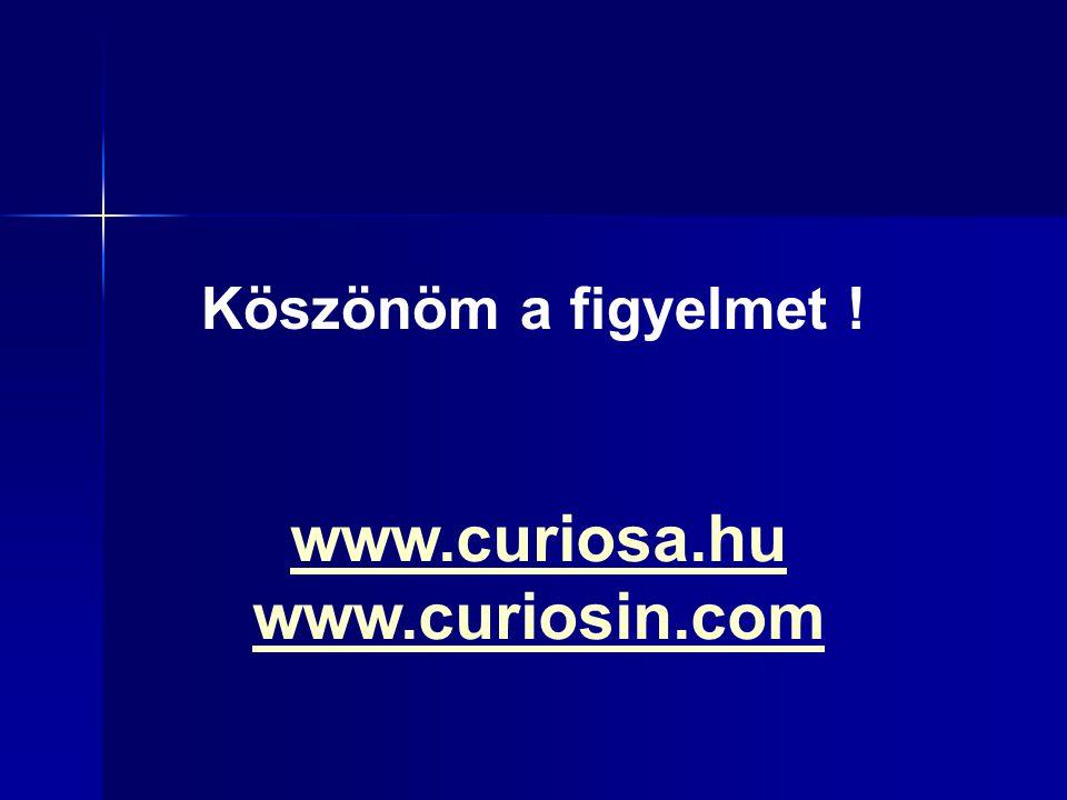 Köszönöm a figyelmet ! www.curiosa.hu www.curiosin.com