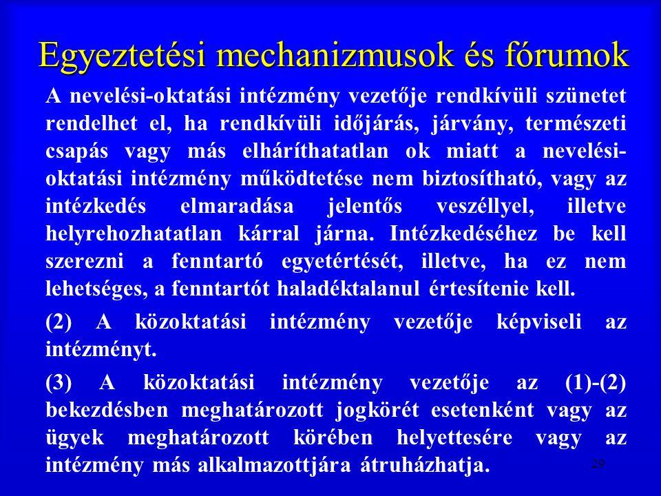 29 Egyeztetési mechanizmusok és fórumok A nevelési-oktatási intézmény vezetője rendkívüli szünetet rendelhet el, ha rendkívüli időjárás, járvány, term