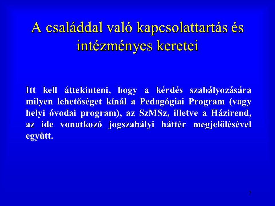 26 Egyeztetési mechanizmusok és fórumok A nevelési és pedagógiai program 44.